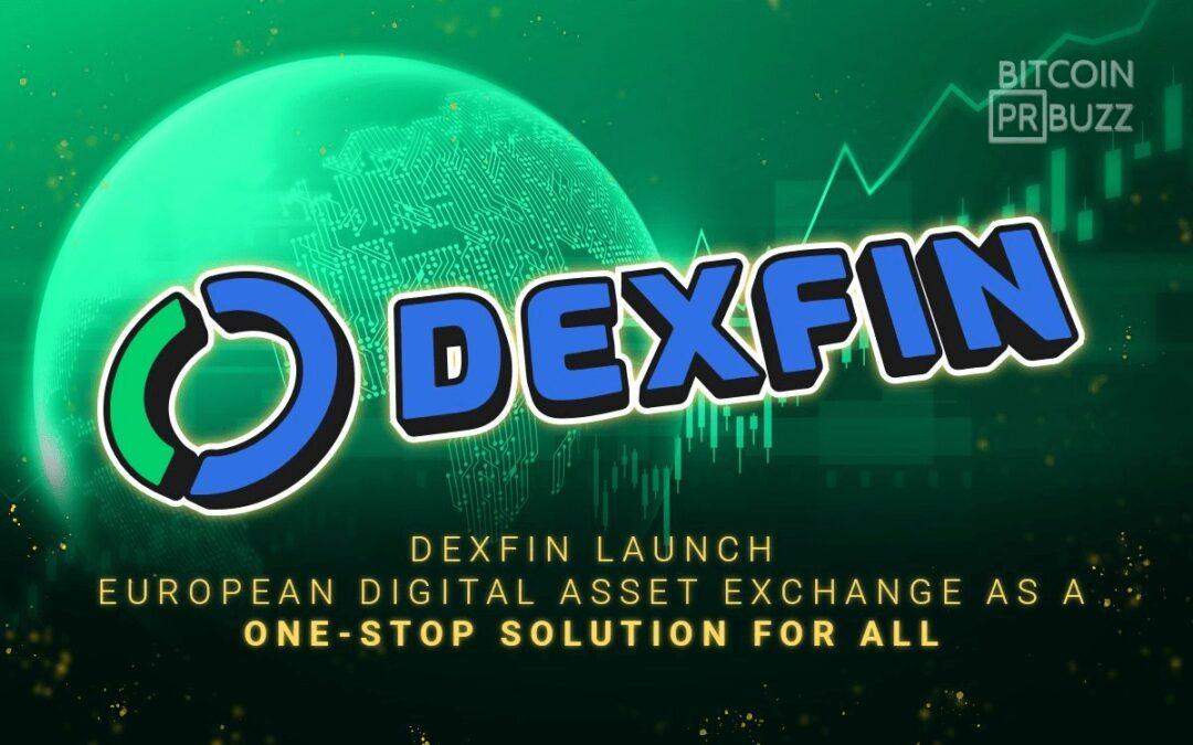 DEXFIN European digital asset management platform will soon launch